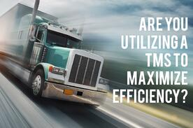Are You Utilizing a Transportation Management System to Maximize Efficiency?