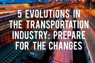 5 Evolutions in the Transportation Industry: Prepare for the Changes
