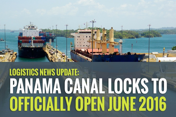 Logistics News Update: Panama Canal Locks to Officially Open June 2016