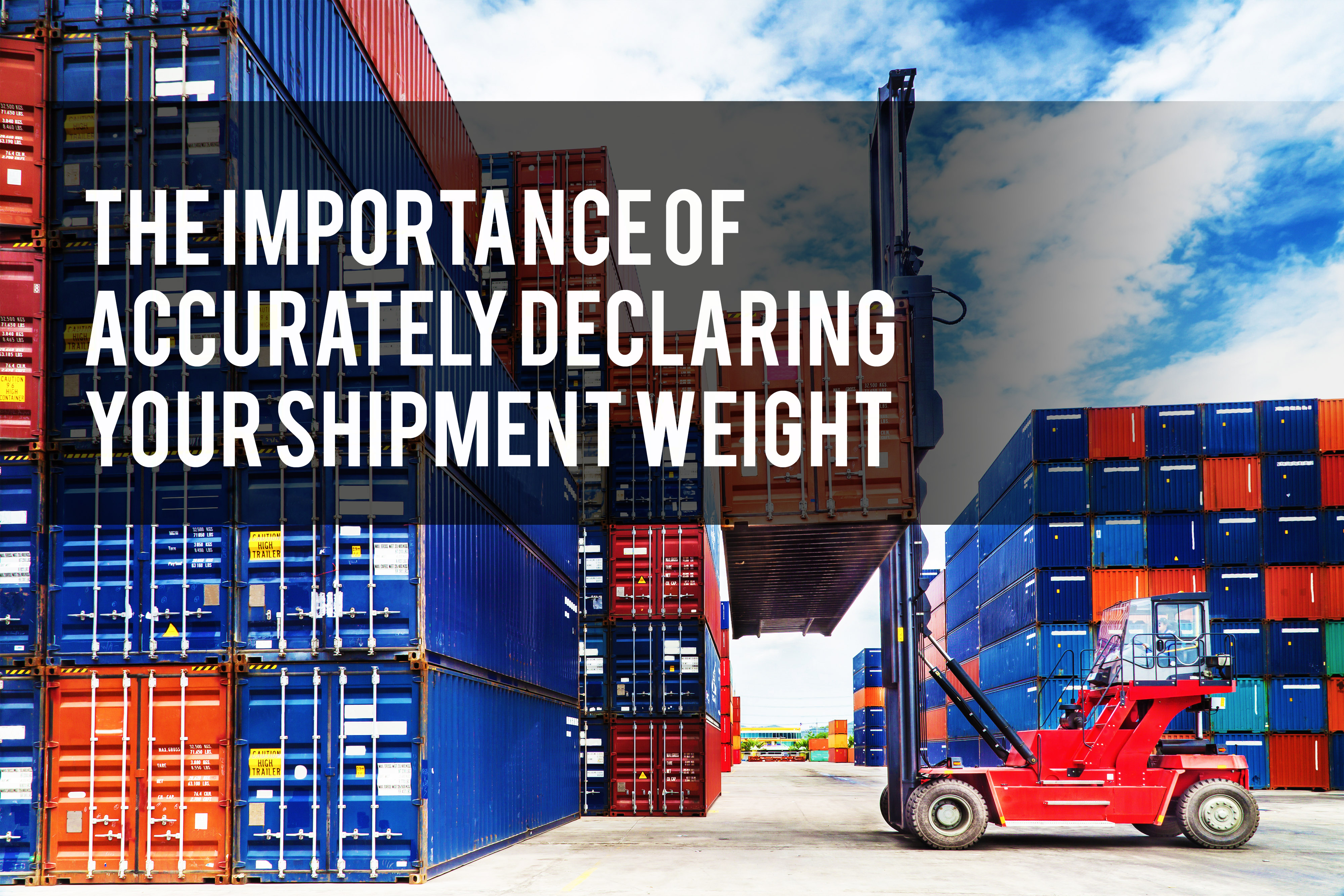 The Importance of Accurately Declaring Your Shipment Weight