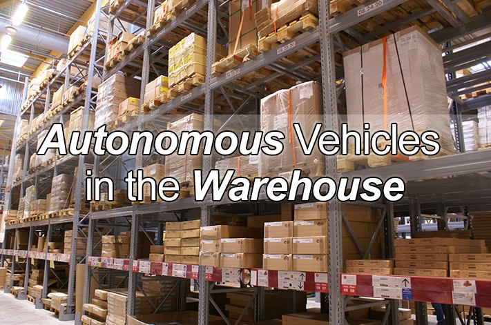 Autonomous Vehicles in The Warehouse