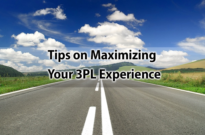 Tips on Maximizing Your 3PL Experience